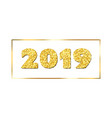 happy new year card gold number 2019 in frame vector image