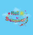 hello summer cartoon lettering typography vector image