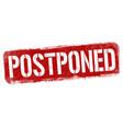 postponed sign or stamp vector image vector image
