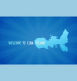 wekcome to elba island blue vector image vector image