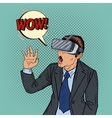 Business Man in Virtual Reality Goggles Pop Art vector image