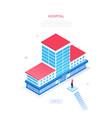 hospital - modern colorful isometric web vector image