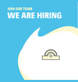 join our team busienss company cutter we are vector image vector image