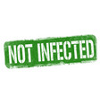 not infected grunge rubber stamp vector image vector image