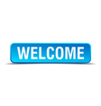 Welcome blue 3d realistic square isolated button vector image