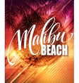Malibu California handwriting lettering on the vector image vector image