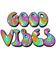 good vibes text vector image