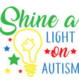 shine a light on autism on white background