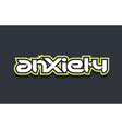 anxiety word text logo design green blue white vector image