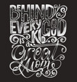 hand drawn lettering phrase on the black vector image vector image