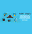 pirates weapon banner horizontal concept vector image vector image