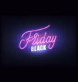 black friday sale neon glowing lettering sign vector image vector image