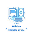 withdraw money concept icon vector image vector image