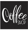 lettering coffee shop vector image