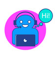 the of online chatbot vector image vector image