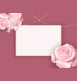 abstract empty frame roth rose background vector image