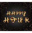 happy hour gold sign on black background vector image vector image