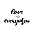 love is everywhere lettering vector image