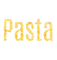 text of pasta for italian restaurant vector image vector image