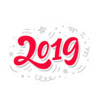 2019 year sign poster banner greeting card vector image vector image