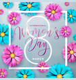 happy womens day floral greeting card design vector image vector image