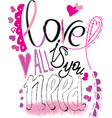 love is all you need typography vector image vector image