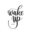 wake up - black and white hand lettering vector image