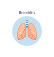 bronchitis a lung disease medical anatomical vector image vector image