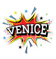 venice comic text in pop art style isolated on vector image vector image