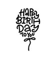 happy birthday card with creative lettering quote vector image