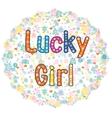 Lucky Girl - card design vector image