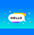 hello banner speech bubble poster and sticker vector image vector image