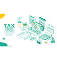 tax free concept in isometric 3d style vector image