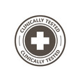 clinically tested stamp - proven medical products vector image vector image