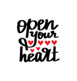 open your heart lettering vector image vector image