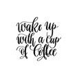 wake up with a cup coffee - black and white vector image