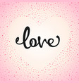 calligraphy love vector image vector image