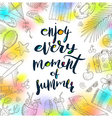 enjoy every moment summer vector image vector image