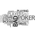 bad beat poker it happens text word cloud concept vector image vector image