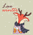 love winter card of deer with scarf vector image vector image