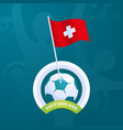 switzerland flag pinned to a soccer ball european vector image vector image