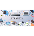 business strategy marketing plan concept top angle vector image vector image
