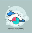concept of cloud reporting remote access to vector image