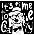Crazy time hipster dog black and white poster sign vector image vector image