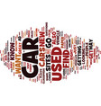 find a used car text background word cloud concept vector image vector image