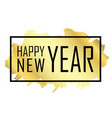 happy new year text gold happy new year or vector image vector image