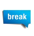 break blue 3d speech bubble vector image vector image