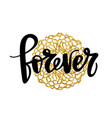 forever hand written typography poster vector image