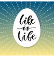 hand drawn lettering life is life motivational vector image vector image