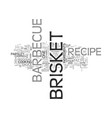barbecue brisket recipe text word cloud concept vector image vector image